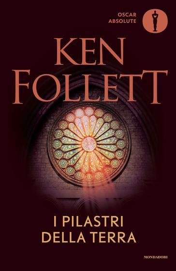 The Pillars of the Earth (I pilastri della terra) - Ken Follett - 1989