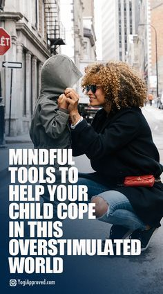 Mindful Tools to Help Your Child Cope in This Overstimulated World