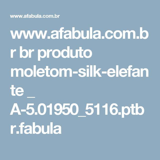 www.afabula.com.br br produto moletom-silk-elefante _ A-5.01950_5116.ptbr.fabula