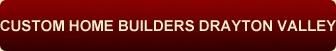 Luxury Home Builder Drayton Valley