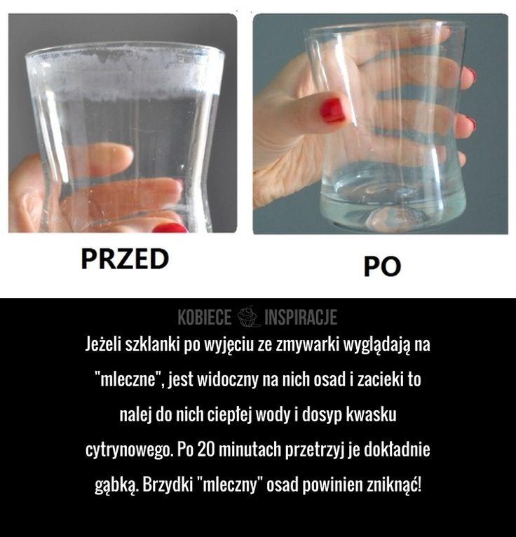 """Jeżeli szklanki po wyjęciu ze zmywarki wyglądają na """"mleczne"""", jest widoczny na nich osad i zacieki to nalej do nich ..."""