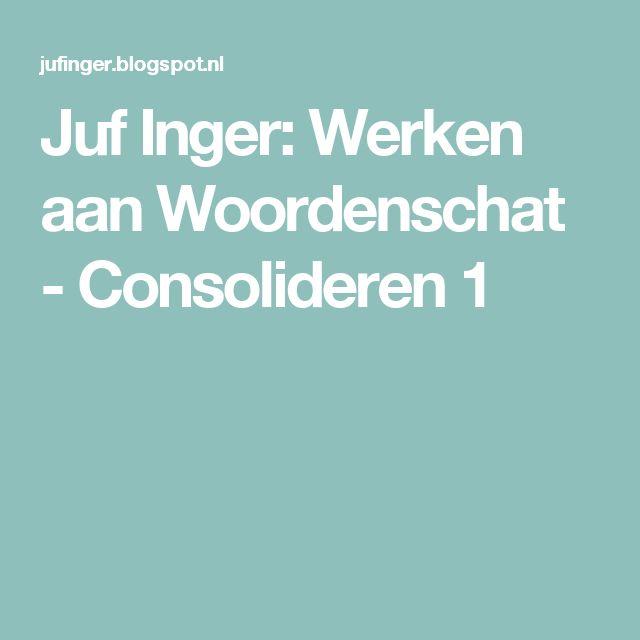 Juf Inger: Werken aan Woordenschat - Consolideren 1