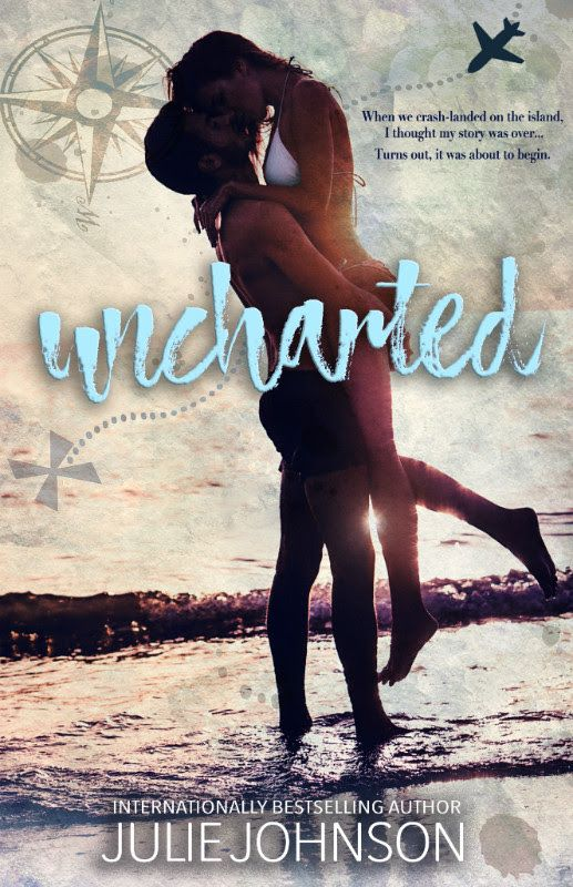 "COVER REVEAL Title: Uncharted Author: Julie Johnson Genre: Survival Love Story Cover Design:  One Click Covers Release Date: January 10, 2018 BLURB ""When we crash-landed on the island, I thought my…"