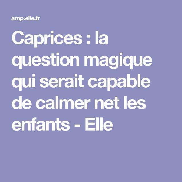 Caprices : la question magique qui serait capable de calmer net les enfants - Elle