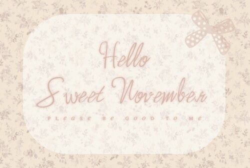 Hello November november hello november november quotes welcome november hello november quotes