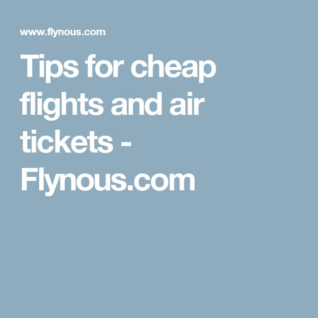 Tips for cheap flights and air tickets - Flynous.com