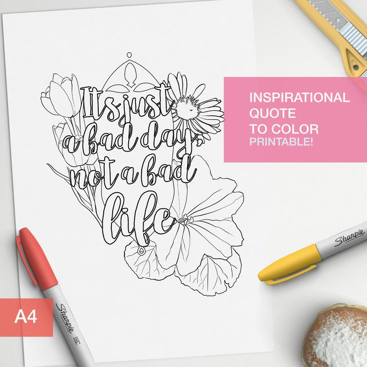 Adult Color Book Inspirational Quote Its Just A Bad Day Not Life Make Your Own Art For Either Bullet Journal Or Motivation