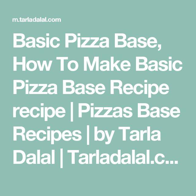 Basic Pizza Base, How To Make Basic Pizza Base Recipe recipe | Pizzas Base Recipes | by Tarla Dalal | Tarladalal.com | #1806