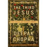 The Third Jesus: The Christ We Cannot Ignore (Hardcover)By Deepak Chopra