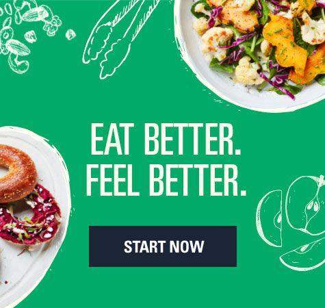 Eat Better. Feel Better. - Start Now