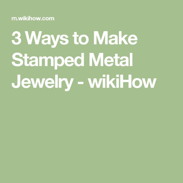 3 Ways to Make Stamped Metal Jewelry - wikiHow