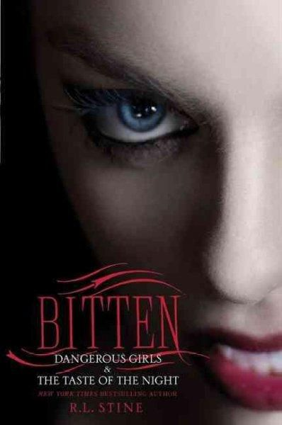 Bitten: Dangerous Girls & Dangerous Girls: The Tast of