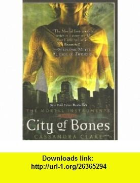 City Of Bones - The Mortal Instruments, Book I Cassandra Clare ,   ,  , ASIN: B0027BJDE4 , tutorials , pdf , ebook , torrent , downloads , rapidshare , filesonic , hotfile , megaupload , fileserve
