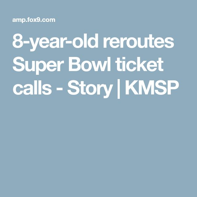 8-year-old reroutes Super Bowl ticket calls - Story | KMSP