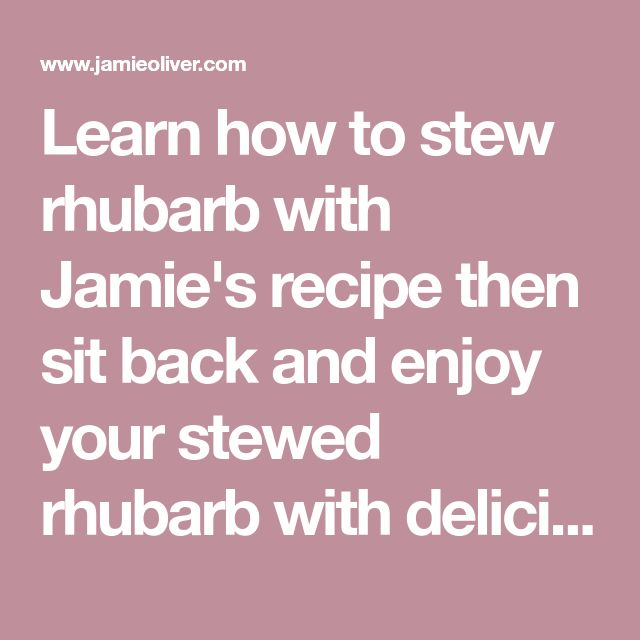 Learn how to stew rhubarb with Jamie's recipe then sit back and enjoy your stewed rhubarb with delicious vanilla yoghurt.