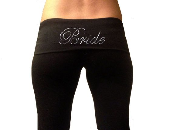 Want! But for the whole Bridal Party. :) Bride Yoga Pants . Bride Pants . High Quality by TheComfortBride, $16.99