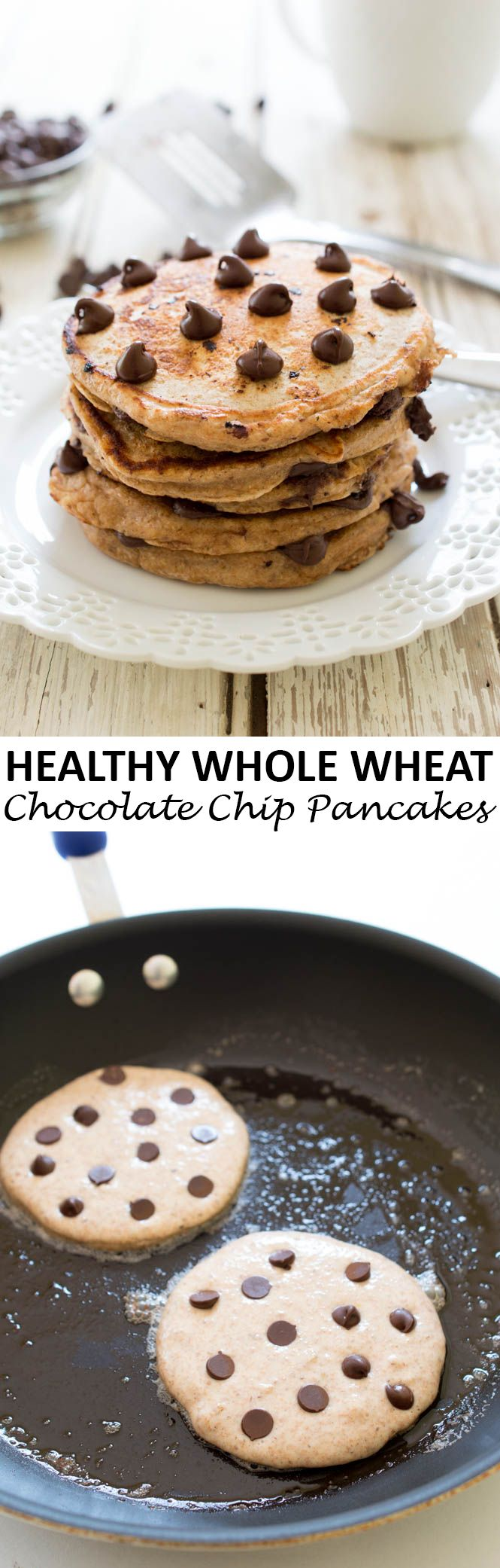 Healthy Whole Wheat Chocolate Chip Pancakes. Made with Greek Yogurt, whole wheat flour and semi-sweet chocolate chips. A healthy and satisfying breakfast!