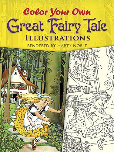 Color Your Own Great Fairy Tale Illustrations Dover Art Coloring Book By Marty Noble