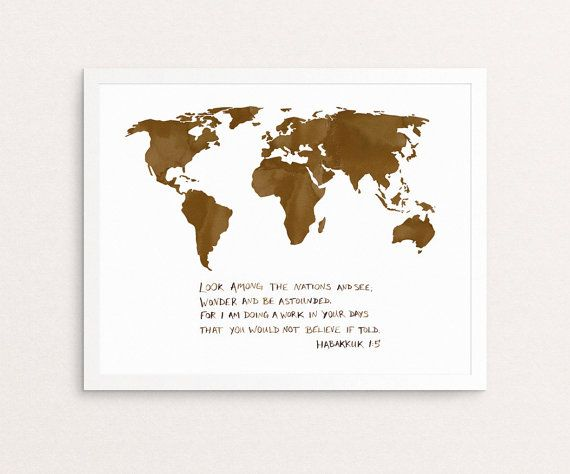 """Look among the nations and see; wonder and be astounded. For I am doing a work in your days that you would not believe if told."" Habakkuk 1:5    inspirational Christian wall art with a mission work emphasis.  Get this and more in the Wanderer shop! by WandererCreative"