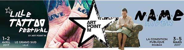 ART POINT M : présentation NAME d'hiver et Lille Tattoo Festival