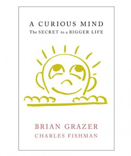 A Curious Mind, by Charles Fishman and Brian Grazer