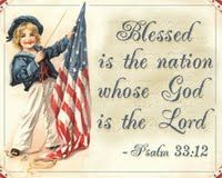 Blessed is the nation whose God is the Lord. -- Psalm 33:12