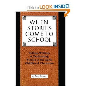 When Stories Come to School: Amazon Order, Performing Stories, Reading, Grad Work, Books Worth, Early Childhood, Classroom 9780915924776, Patsy Cooper, Childhood Classroom