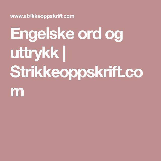 Engelske ord og uttrykk | Strikkeoppskrift.com