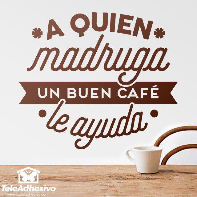 Vinilo decorativo A quien madruga un buen café le ayuda #teleadhesivo #decoracion