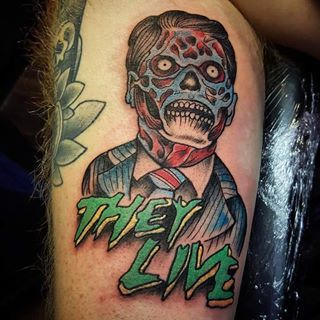 #theylive | Live tattoo, Tattoos, Pop culture