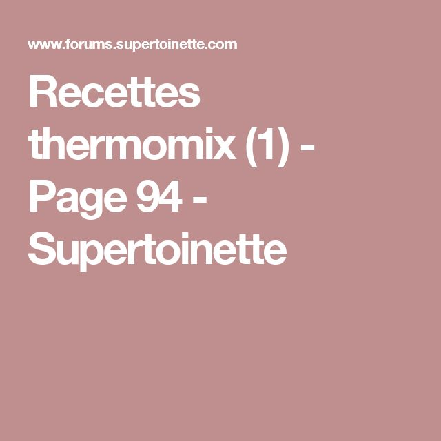 Recettes thermomix (1) - Page 94 - Supertoinette