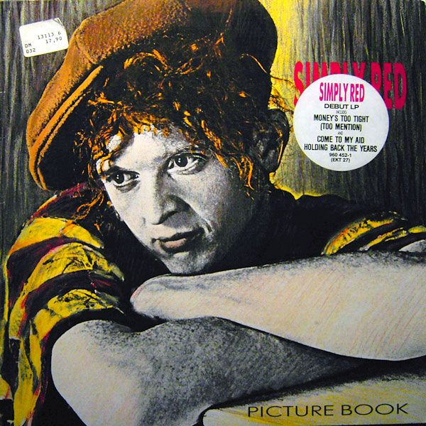 Simply Red - Picture Book, 1985 - https://www.youtube.com/watch?v=yG07WSu7Q9w#t=12