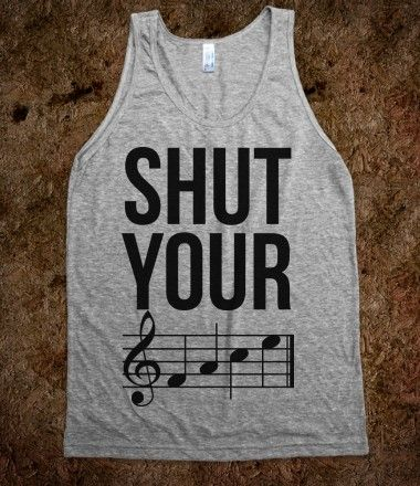Shut Your (FACE) || I should buy this and wear it to choir... I think I'd get a lot of laughs...
