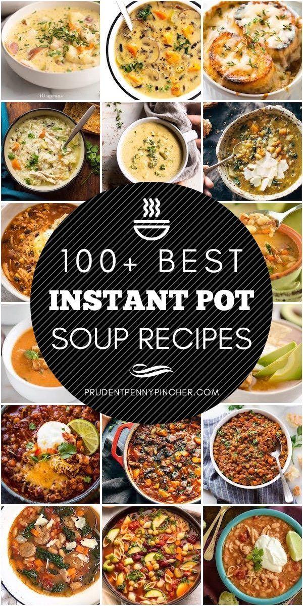 100 Best Instant Pot Soup Recipes Instant Pot Soup Recipes Instant Pot Soup Instant Pot Dinner Recipes