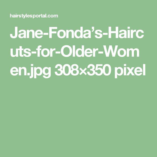 Jane-Fonda's-Haircuts-for-Older-Women.jpg 308×350 pixel