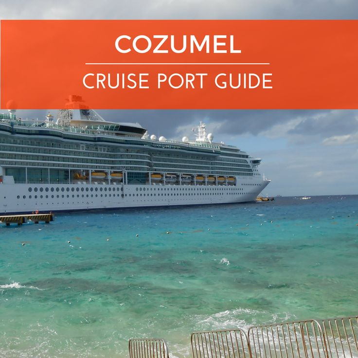 Cozumel Mexico Cruise Port Guide - Shopping, Dining, Shore Excursions in Cozumel