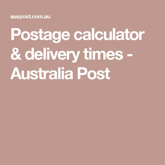 Postage calculator & delivery times - Australia Post