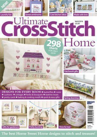 Ultimate Cross Stitch Home Vol8 2016 (вышивание крестом)