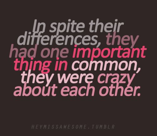 Love Quote In Spite Their Differences They Had One Important