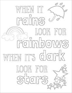 When it rains, look for rainbows. When it's dark, look for stars. Coloring page