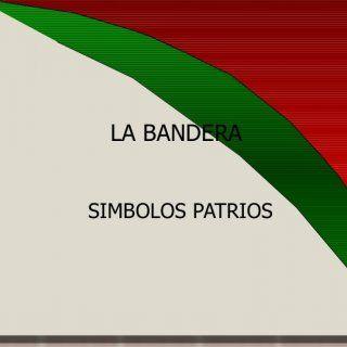 LA BANDERA SIMBOLOS PATRIOS   LA BANDERA EVOLUCION La bandera, el escudo y el Himno Nacional son los símbolos patrios y su existencia se remonta a la époc. http://slidehot.com/resources/trabajo-de-la-bandera.54732/
