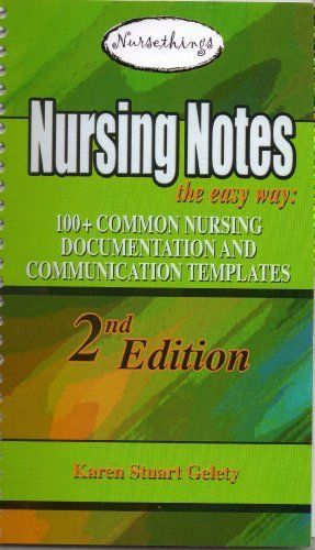 Nursing notes the easy way 100 common nursing for Nursing templates for documentation