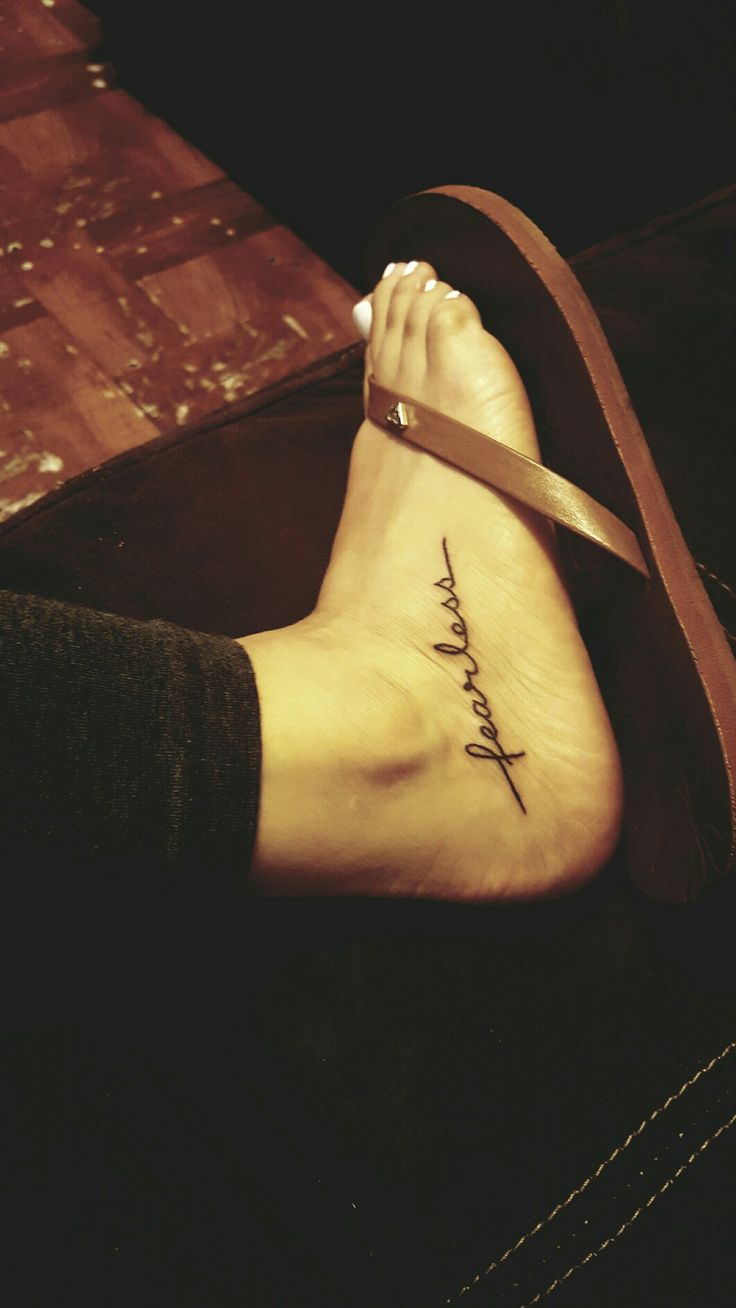 Tattoo on foot.....  Fearless