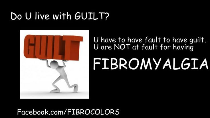 Do You Live With Guilt?  Yes, but it's not my fault!        Fibromyalgia