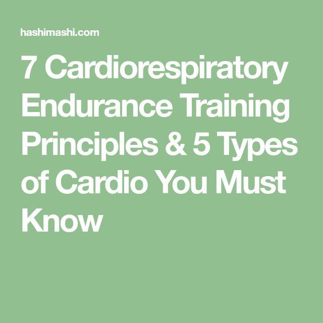 7 Cardiorespiratory Endurance Training Principles & 5 Types of Cardio You Must Know