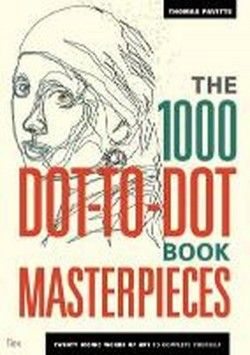 The 1000 Dot-to-dot Book: Masterpieces: Twenty Iconic Works of Art to Complete Yourself - 1000 Dot-to-dot - Thomas Pavitte (Paperback) (2014) - imusic.dk