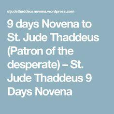 9 days Novena to St. Jude Thaddeus (Patron of the desperate) – St. Jude Thaddeus 9 Days Novena