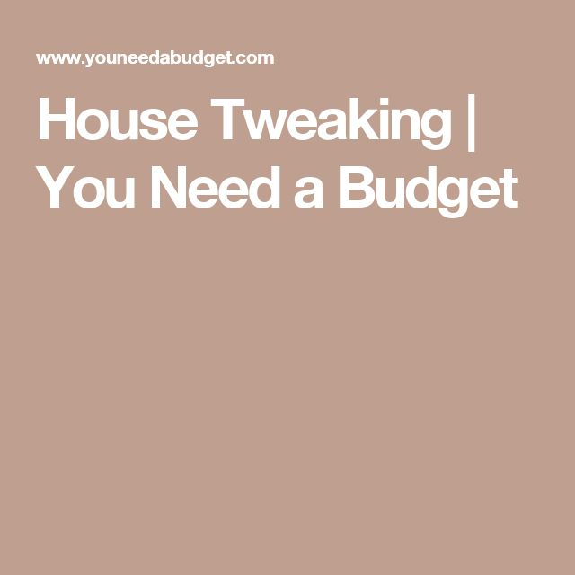 House Tweaking | You Need a Budget