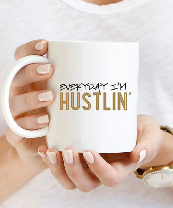 Everyday I'm Hustling Mug | Mug | Mugs | Coffee Mug | Coffee Mugs | Unique Mugs | Unique Coffee Mug | Coffee Cup | Tea Cup | Coffee Lover | Coffee Time | Mugs Designs | Cute Mugs | Coffee Quotes | Coffee + Tea time | Coffee Humor