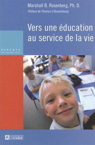 VERS EDUCATION SERVICE VIE de MARSHALL B ROSENBERG https://www.amazon.fr/dp/2761920074/ref=cm_sw_r_pi_dp_x_J8BHybYMA6FQC